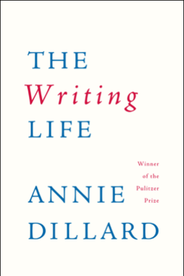 The Writing Life - Annie Dillard