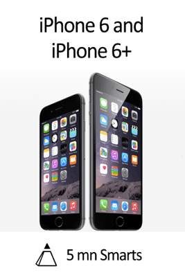 iPhone 6 and iPhone 6+ - 5 mn Smarts