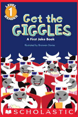 Scholastic Reader Level 1: Get the Giggles - Scholastic