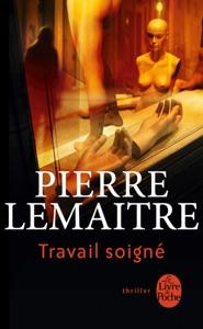 Travail soigné - Pierre Lemaitre pdf download