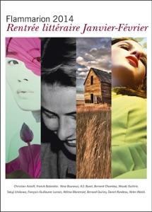 Les extraits de la rentrée littéraire Flammarion (janvier et février 2014) - Collectif pdf download