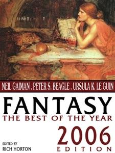 Fantasy: The Best of the Year - Neil Gaiman, Gene Wolfe, Theodora Goss, Peter S. Beagle, Richard Parks, Holly Phillips & Matthew Hughes pdf download