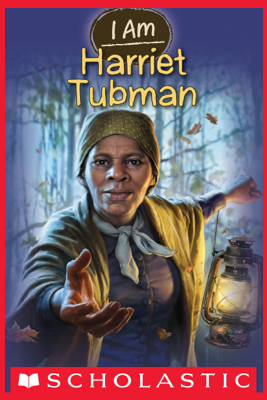 I Am #6: Harriet Tubman - Grace Norwich