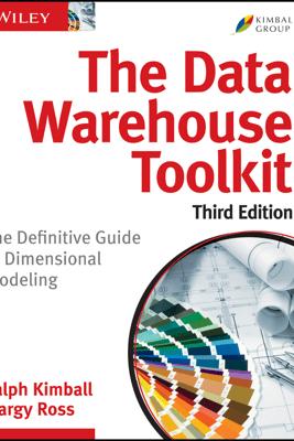 The Data Warehouse Toolkit - Ralph Kimball & Margy Ross