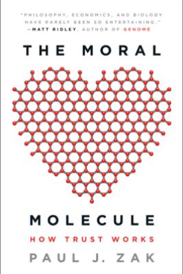 The Moral Molecule - Paul J. Zak