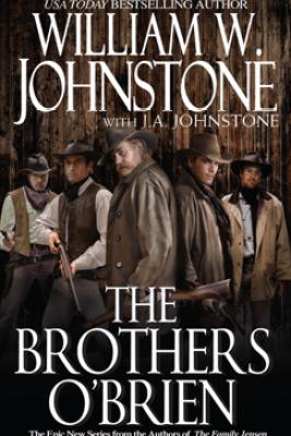 The Brothers O'Brien - William W. Johnstone & J.A. Johnstone