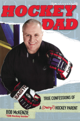 Hockey Dad - Bob McKenzie