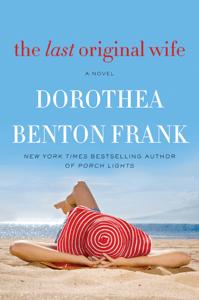 The Last Original Wife - Dorothea Benton Frank pdf download