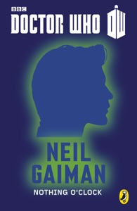 Doctor Who: Nothing O'Clock - Neil Gaiman pdf download