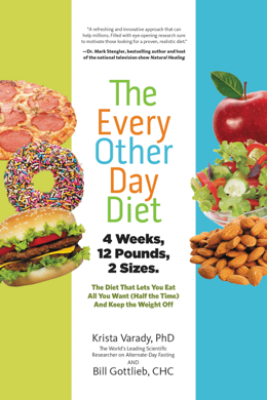 The Every-Other-Day Diet - Krista Varady