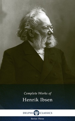 Delphi Complete Works of Henrik Ibsen (Illustrated) - Henrik Ibsen pdf download