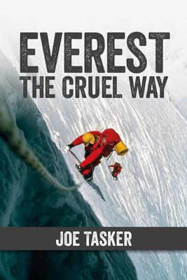 Everest the Cruel Way - Joe Tasker