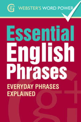 Webster's Word Power Essential English Phrases - Betty Kirkpatrick