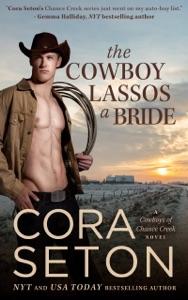 The Cowboy Lassos a Bride - Cora Seton pdf download