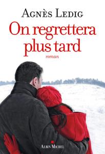 On regrettera plus tard - Agnès Ledig pdf download