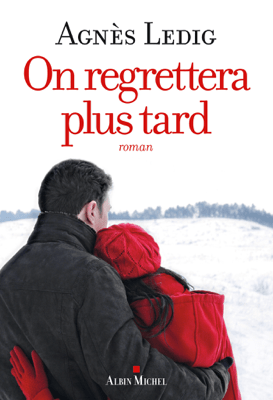 On regrettera plus tard - Agnès Ledig pdf download