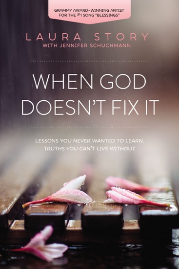 When God Doesn't Fix It - Laura Story pdf download