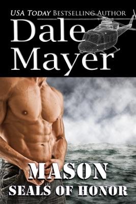 SEALs of Honor: Mason - Dale Mayer pdf download