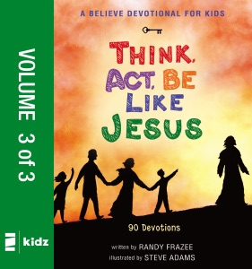 A Believe Devotional for Kids: Think, Act, Be Like Jesus, Vol. 3 - Randy Frazee pdf download