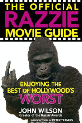 The Official Razzie Movie Guide - John Wilson & Peter Travers