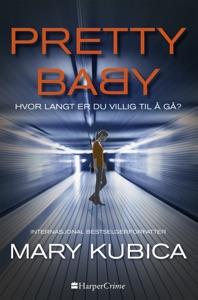 Pretty Baby – Hvor langt er du villig til å gå? - Mary Kubica pdf download