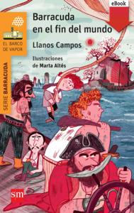 Barracuda en el fin del mundo (eBook-ePub) - Marta Altés García & Llanos Campos Martínez pdf download