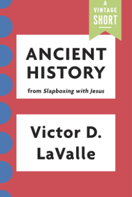 Ancient History - Victor LaValle