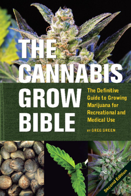 The Cannabis Grow Bible - Greg Green