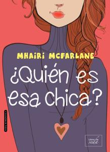 ¿Quién es esa chica? - Mhairi McFarlane pdf download