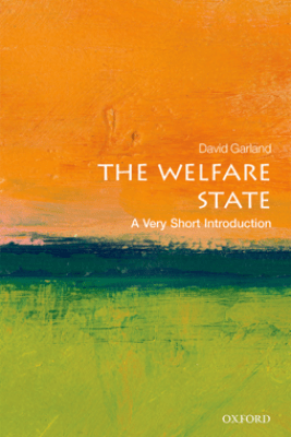 The Welfare State: A Very Short Introduction - David Garland
