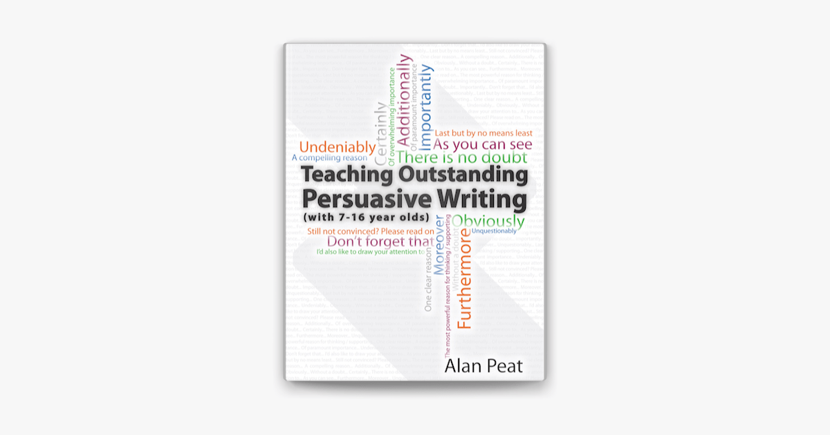 ‎Teaching Outstanding Persuasive Writing (with 7-16 year