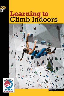 Learning to Climb Indoors - Eric Horst