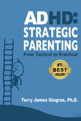 ADHD: Strategic Parenting - Gingras, Ph.D, Terry James