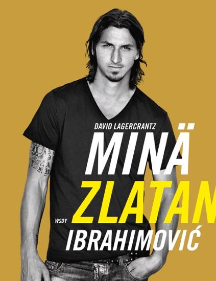 Minä, Zlatan Ibrahimović by David Lagercrantz pdf download