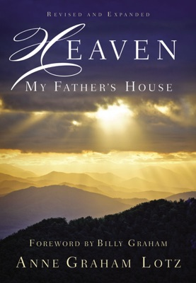 Heaven: My Father's House - Anne Graham Lotz pdf download