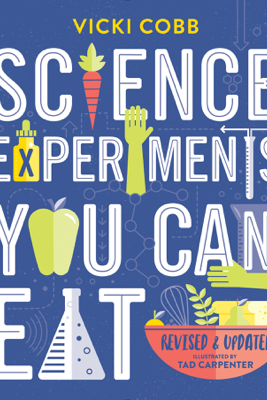 Science Experiments You Can Eat - Vicki Cobb