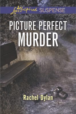 Picture Perfect Murder - Rachel Dylan