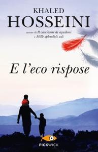 E l'eco rispose - Khaled Hosseini pdf download