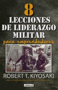 8 lecciones de liderazgo militar para emprendedores - Robert T. Kiyosaki pdf download