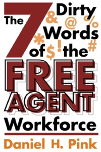 The 7 Dirty Words of the Free Agent Workforce - Daniel H. Pink pdf download