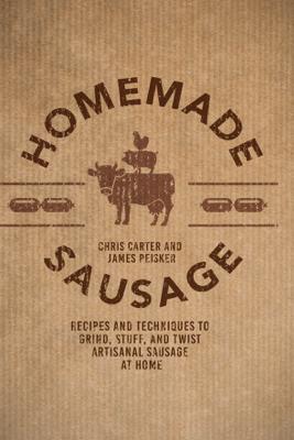 Homemade Sausage - James Peisker & Chris Carter