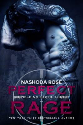 Perfect Rage (Unyielding #3) - Nashoda Rose pdf download