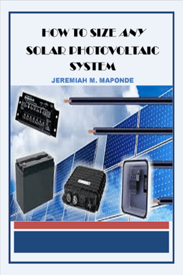How To Size ANY Solar Photovoltaic System - Jeremiah Maponde