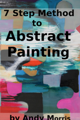 7 Step Method to Abstract Painting - Andy Morris