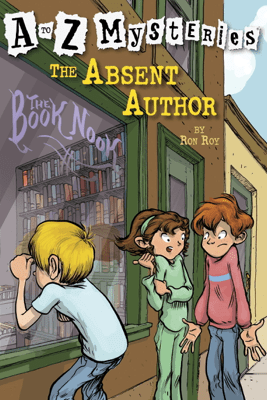 A to Z Mysteries: The Absent Author - Ron Roy & John Steven Gurney