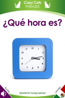¿Qué hora es? (Latin American Spanish audio) - Karen Bryant-Mole