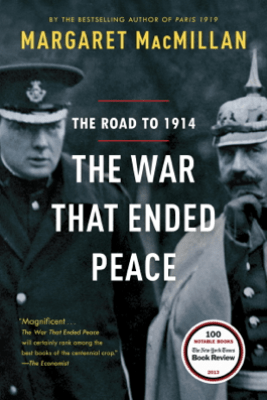 The War That Ended Peace - Margaret MacMillan