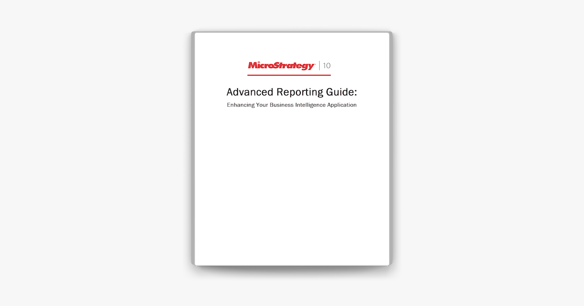 Advanced Reporting Guide for MicroStrategy 10 on Apple Books