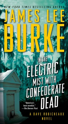 In the Electric Mist with Confederate Dead - James Lee Burke pdf download