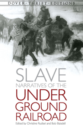 Slave Narratives of the Underground Railroad - Christine Rudisel & Bob Blaisdell